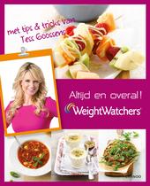 Weight Watchers : altijd en overal!: zo behoud jij de controle