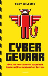 Cybergevaar : hoe we ons kunnen wapenen tegen online misdaad ... en meer