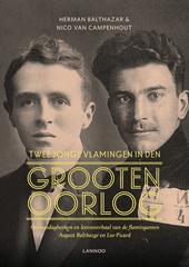 Twee jonge Vlamingen in den Grooten Oorlog : oorlogsdagboeken en levensverhaal van de flaminganten August Balthazar...