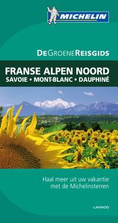 De Noordelijke Franse Alpen : Savoie, Mont Blanc, Dauphiné