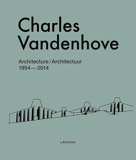 Charles Vandenhove : architecture 1954-2014