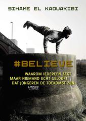 #Believe : waarom iedereen zegt maar niemand echt gelooft dat jongeren de toekomst zijn