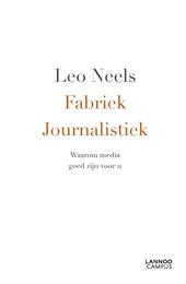 Fabriek journalistiek : waarom media goed zijn voor u