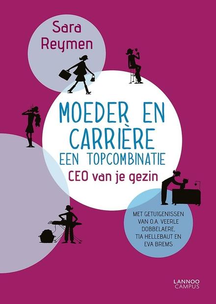 Moeder en carrière : een topcombinatie : CEO van je gezin