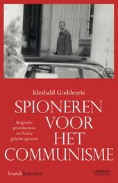 Spioneren voor het communisme : Belgische prominenten en Poolse geheim agenten