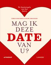 Mag ik deze date van u? : de basisregels van het daten