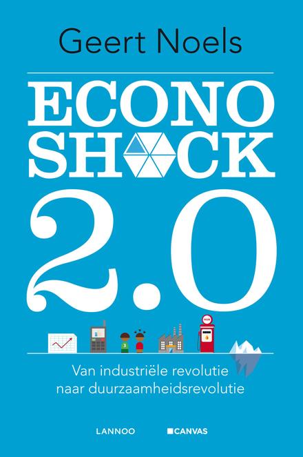 Econoshock 2.0 : van industriële revolutie naar duurzaamheidsrevolutie