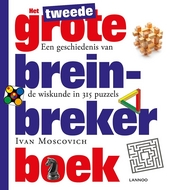 Het tweede grote breinbreker boek : een geschiedenis van de wiskunde in 315 puzzels