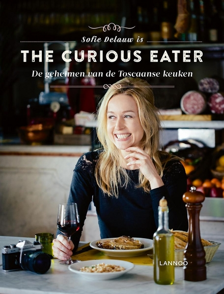 Sofie Delauw is the curious eater : de geheimen van de Toscaanse keuken