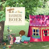 Het Belle & Boo handwerkboek : 25 schattige spulletjes om zelf te maken voor kids