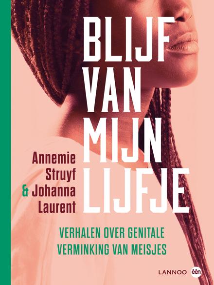 Blijf van mijn lijfje : verhalen over genitale verminking van meisjes