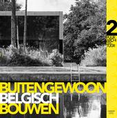Buitengewoon Belgisch bouwen. 2, Puur architectuur