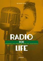 Radio for life : wonderlijke verhalen over 100 jaar radio