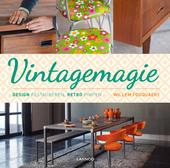 Vintagemagie : design restaureren, retro pimpen