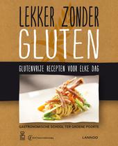 Lekker zonder gluten : glutenvrije recepten voor elke dag