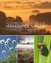 Adembenemend België : verrassende natuur : op stap in de mooiste natuurgebieden van België