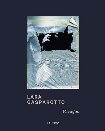 Lara Gasparotto : rivages