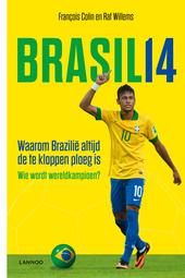 Brasil 14 : waarom Brazilië altijd de te kloppen ploeg is