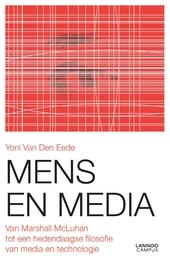Mens en media : van Marshall McLuhan tot een hedendaagse filosofie van media en technologie