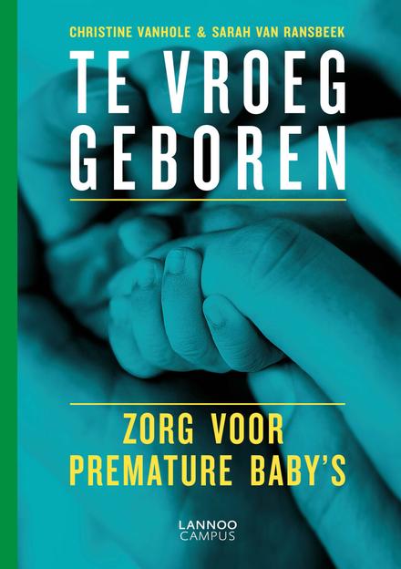 Te vroeg geboren : zorg voor premature baby's