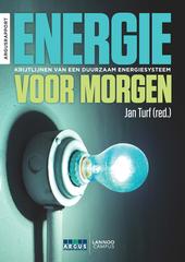 Energie voor morgen : krijtlijnen voor een duurzaam energiesysteem