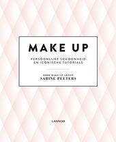 Make-up : persoonlijke schoonheid en iconische tutorials