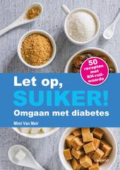 Let op, suiker! : omgaan met diabetes