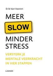 Meer slow, minder stress : versterk je mentale veerkracht in vier stappen