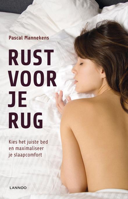 Rust voor je rug : kies het juiste bed en maximaliseer je slaapcomfort