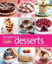 De lekkerste Libelle desserts : 100 zoete verwennerijen met fruit, room en chocolade
