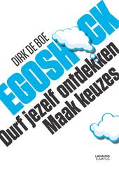 Egoshock : durf jezelf ontdekken, maak keuzes