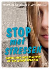 Stop met stressen : handleiding voor jongeren met een (bijna) burn-out