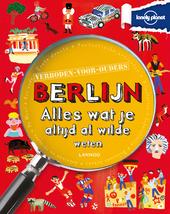 Berlijn : alles wat je altijd al wilde weten