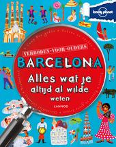 Barcelona : alles wat je altijd al wilde weten