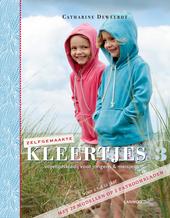 Zelfgemaakte kleertjes. 3, Vrijetijdskledij voor jongens & meisjes : voor 2 tot 12 jaar