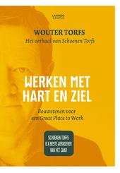 Werken met hart en ziel : bouwstenen voor een Great Place to Work : het verhaal van Schoenen Torfs
