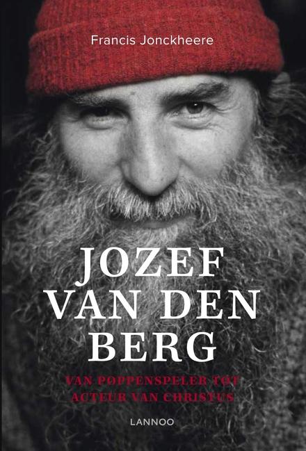 Jozef van den Berg : van poppenspeler tot acteur van Christus