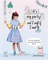 It's my party! and I craft if I want to