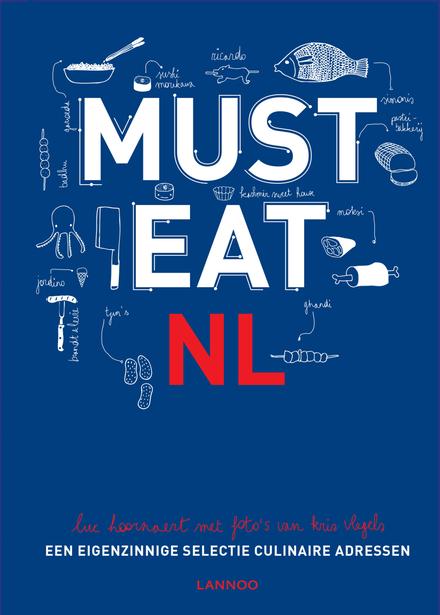 Must eat NL : een eigenzinnige selectie culinaire adressen