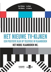 Het nieuwe tv-kijken : een positieve kijk op televisie in Vlaanderen : het model Vlaanderen Inc