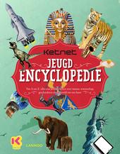 Ketnet jeugdencyclopedie : van A tot Z : alles wat je wilde weten over natuur, wetenschap, geschiedenis en de werel...