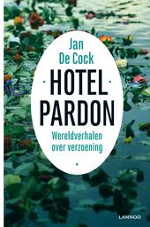 Hotel Pardon : wereldverhalen over verzoening