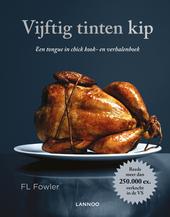 Vijftig tinten kip : een tongue in chick kook- en verhalenboek