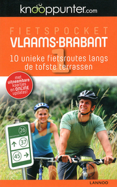 Fietspocket Vlaams-Brabant : 10 unieke fietsroutes langs de tofste terrassen
