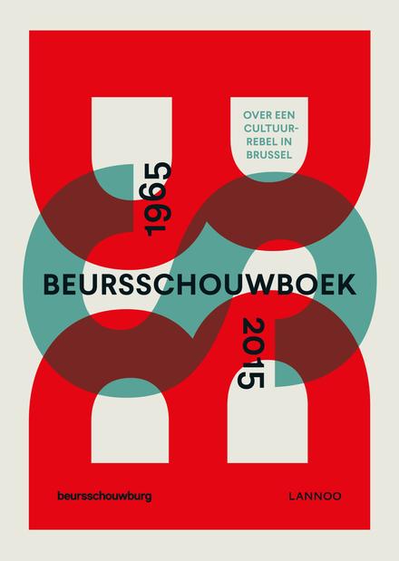 Beursschouwboek 1965-2015 : over een cultuurrebel in Brussel