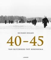 40-45 : van Blitzkrieg tot Hiroshima