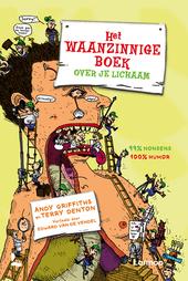Het waanzinnige boek over je lichaam : 99% nonsens, 100% humor