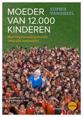 Moeder van 12.000 kinderen : mijn inspirerende levensreis langs alle continenten