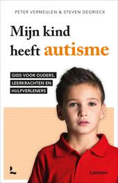 Mijn kind heeft autisme : gids voor ouders, leerkrachten en hulpverleners
