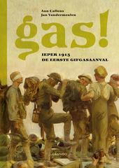 Gas! : Ieper 1915: de eerste gifgasaanval
